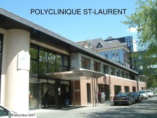 POLYCLINIQUE ST-LAURENT