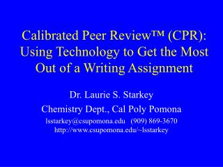 Calibrated Peer Review  CPR: Using Technology to Get the Most Out of a Writing Assignment