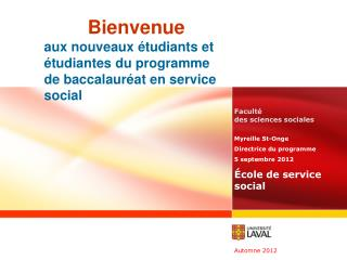 Bienvenue  aux nouveaux  tudiants et  tudiantes du programme de baccalaur at en service social