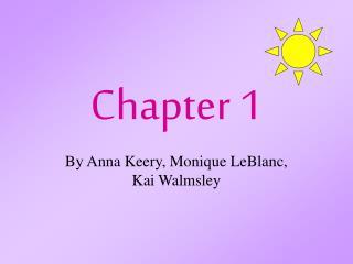 By Anna Keery, Monique LeBlanc, Kai Walmsley