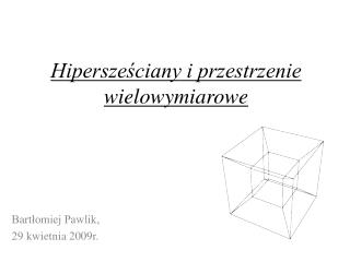 Hiperszesciany i przestrzenie wielowymiarowe