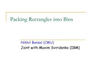 Packing Rectangles into Bins