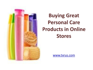 Buying Great Personal Care Products in Online Stores