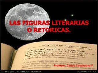 LAS FIGURAS LITERARIAS O RETORICAS.