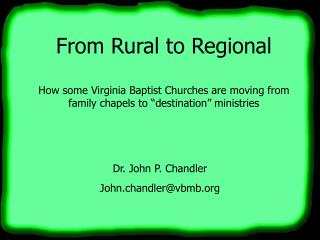 From Rural to Regional  How some Virginia Baptist Churches are moving from family chapels to  destination  ministries