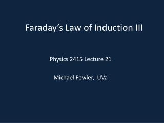 Faraday s Law of Induction III