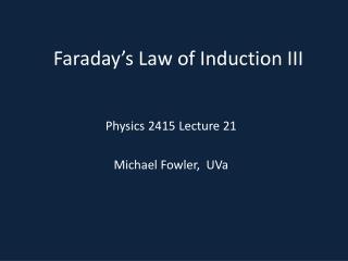 Faraday s Law of Induction III