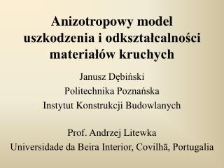 Anizotropowy model  uszkodzenia i odksztalcalnosci  material w kruchych