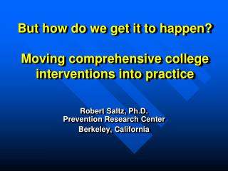 But how do we get it to happen  Moving comprehensive college interventions into practice