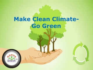 Make Clean Climate- Go Green