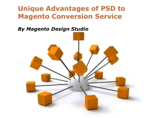 Unique Advantages of PSD to Magento Conversion Service - PPT