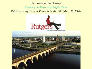 The Power of Purchasing: Greening the University Supply Chain Duke University; Freeman Center for Jewish Life March 22,
