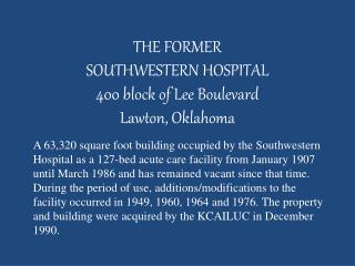 THE FORMER  SOUTHWESTERN HOSPITAL 400 block of Lee Boulevard Lawton, Oklahoma