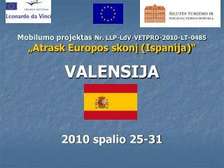 Mobilumo projektas Nr. LLP-LdV-VETPRO-2010-LT-0485  Atrask Europos skoni Ispanija