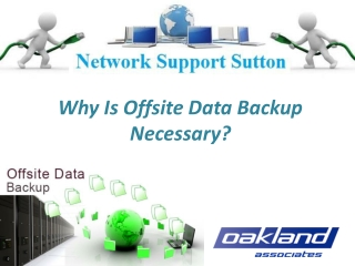 Why is offsite data backup necessary?