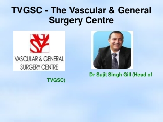 TVGSC- The Vascular & General Surgery Centre