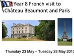 Year 8 French visit to Ch teau Beaumont and Paris