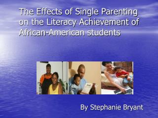 The Effects of Single Parenting on the Literacy Achievement of African-American students