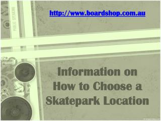 information on how to choose a skatepark location