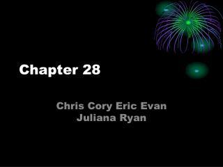 Chris Cory Eric Evan Juliana Ryan