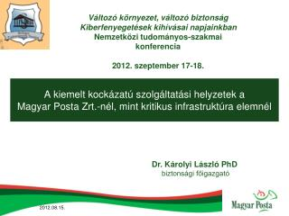 A kiemelt kock zat  szolg ltat si helyzetek a  Magyar Posta Zrt.-n l, mint kritikus infrastrukt ra elemn l