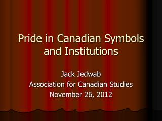 Pride in Canadian Symbols and Institutions
