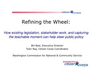 Refining the Wheel:   How existing legislation, stakeholder work, and capturing the teachable moment can help steer publ