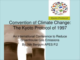 Convention of Climate Change: The Kyoto Protocol of 1997