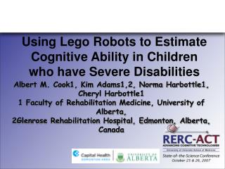 Using Lego Robots to Estimate Cognitive Ability in Children who have Severe Disabilities