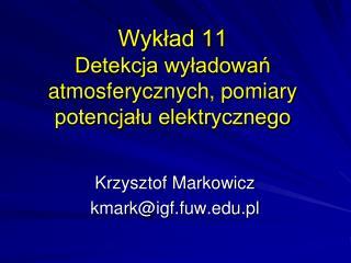 Wyklad 11 Detekcja wyladowan atmosferycznych, pomiary potencjalu elektrycznego