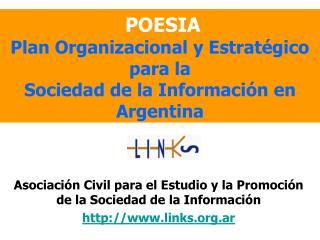 POESIA  Plan Organizacional y Estrat gico para la  Sociedad de la Informaci n en Argentina