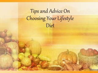 Tips and Advice On Choosing Your Lifestyle Diet
