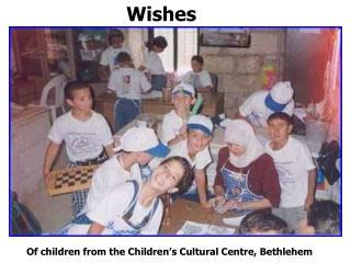 Of children from the Children s Cultural Centre, Bethlehem