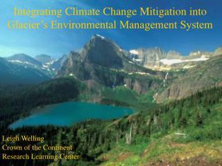 Integrating Climate Change Mitigation into Glacier s Environmental Management System