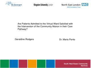 Are Patients Admitted to the Virtual Ward Satisfied with the Intervention of the Community Matron in their Care Pathway