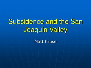 Subsidence and the San Joaquin Valley
