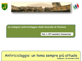 Antiriciclaggio: un tema sempre pi  attuale Bergamo, 16 dicembre 2010
