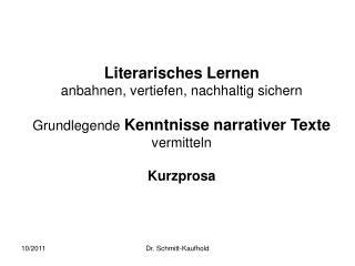 Literarisches Lernen  anbahnen, vertiefen, nachhaltig sichern  Grundlegende Kenntnisse narrativer Texte vermitteln   Kur