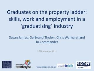 Graduates on the property ladder: skills, work and employment in a  graduatising  industry