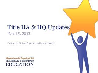 Title IIA  HQ Updates