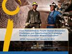 From Possibilities to People: Human Resources Challenges and Opportunities for Knowledge Workers in Canadian Mineral Exp