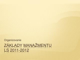 Z klady mana mentu LS 2011-2012