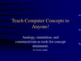 Teach Computer Concepts to Anyone