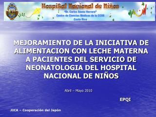 MEJORAMIENTO DE LA INICIATIVA DE ALIMENTACION CON LECHE MATERNA A PACIENTES DEL SERVICIO DE NEONATOLOGIA DEL HOSPITAL NA