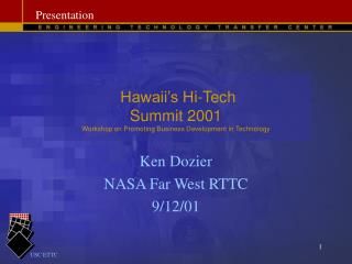 Hawaii s Hi-Tech Summit 2001 Workshop on Promoting Business Development in Technology