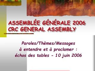 ASSEMBL E G N RALE 2006  CRC GENERAL ASSEMBLY