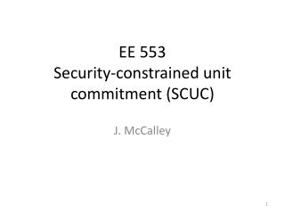 EE 553 Security-constrained unit commitment SCUC