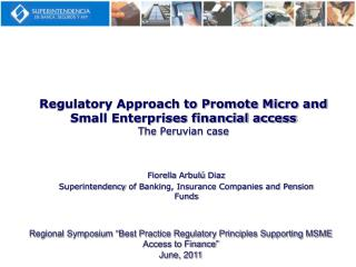 Regulatory Approach to Promote Micro and Small Enterprises financial access The Peruvian case