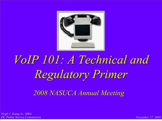 voip 101: a technical and regulatory primer