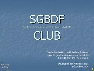 SGBDF Syst me de Gestion de Bases de Donn es FADOQ CLUB